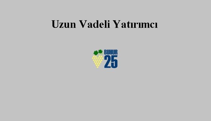 Buhur25 Uzun Vadeli Yatırım İzleme Listesi 14 Mart 2018