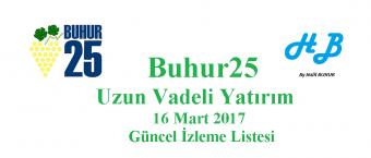 Buhur25 Uzun Vadeli Yatırım İzleme Listesi 16 Mart 2017